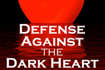 Defense against the Dark Heart - Contact us today for details.